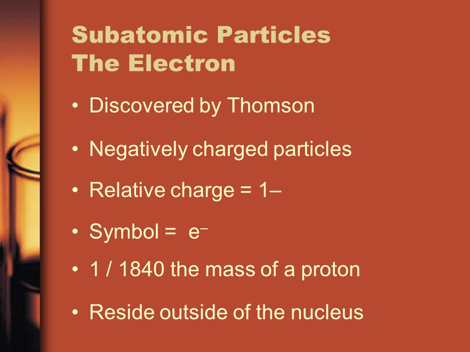 Subatomic Particles The Electron