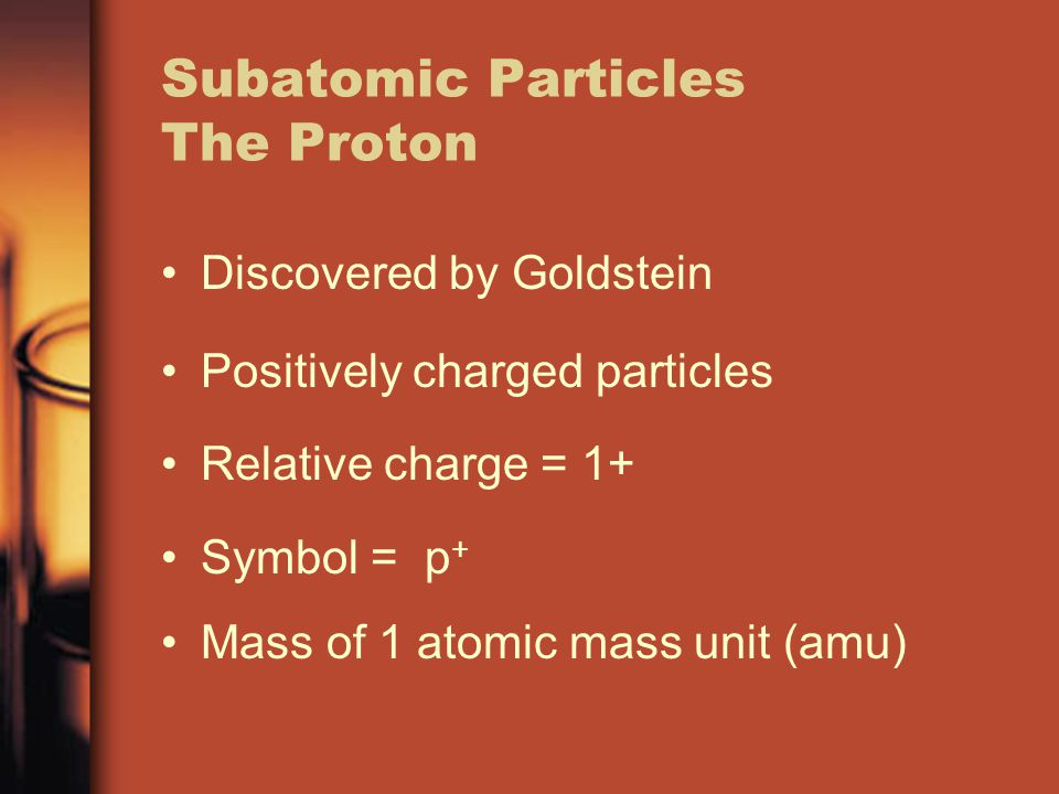 Subatomic Particles The Proton
