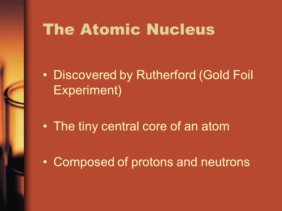 The Atomic Nucleus Discovered by Rutherford (Gold Foil Experiment)