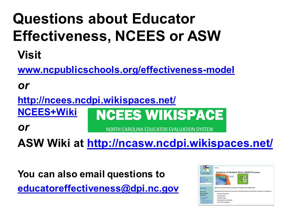 Questions about Educator Effectiveness, NCEES or ASW