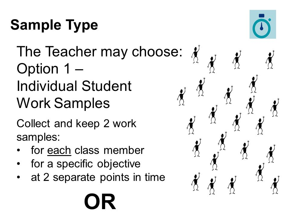 OR Sample Type The Teacher may choose: