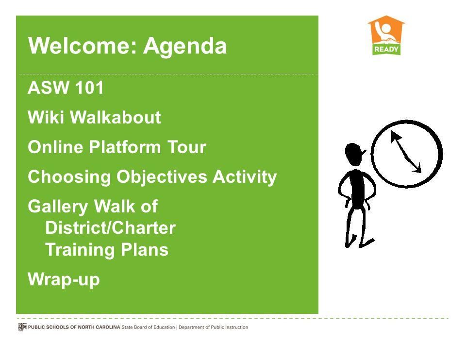 Welcome: Agenda ASW 101 Wiki Walkabout Online Platform Tour