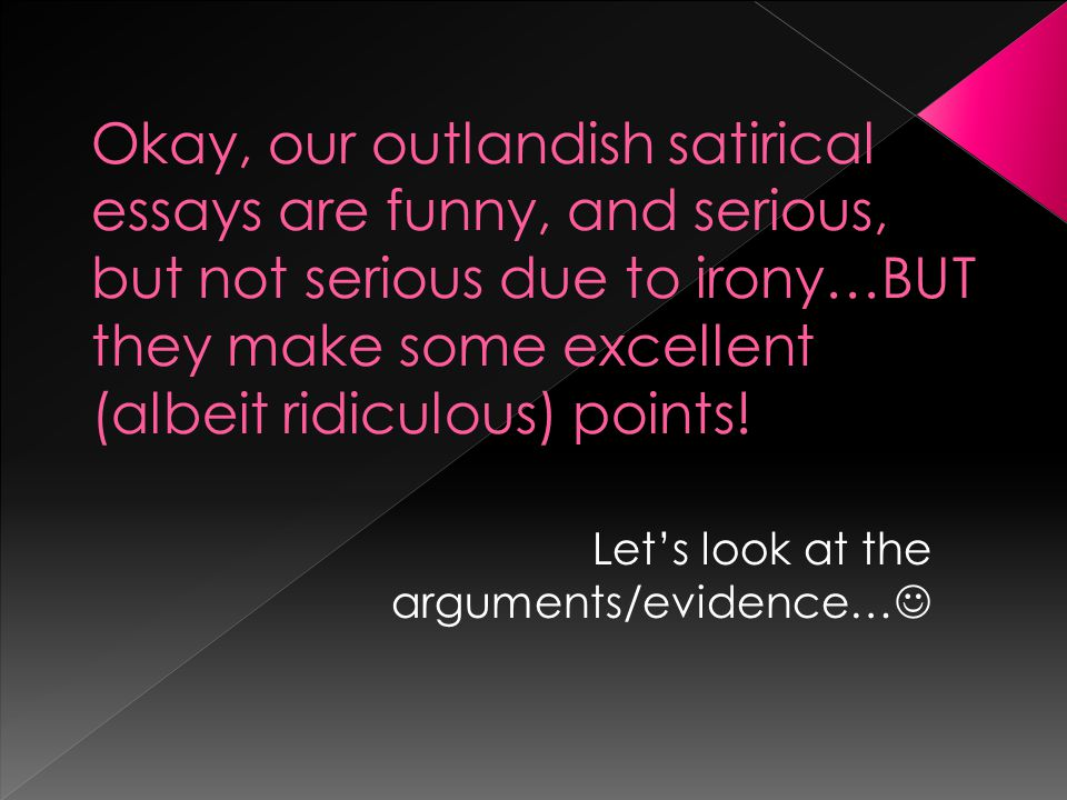 Let's look at the arguments/evidence…