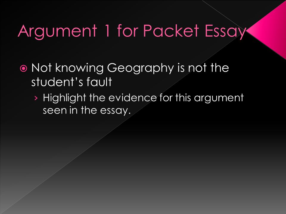 Argument 1 for Packet Essay