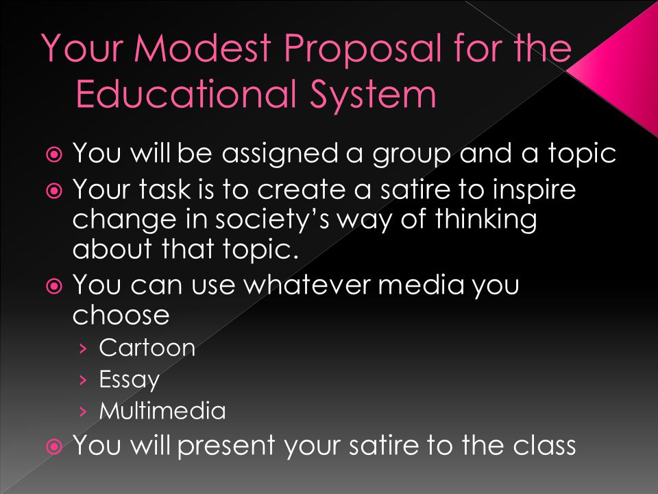 Your Modest Proposal for the Educational System