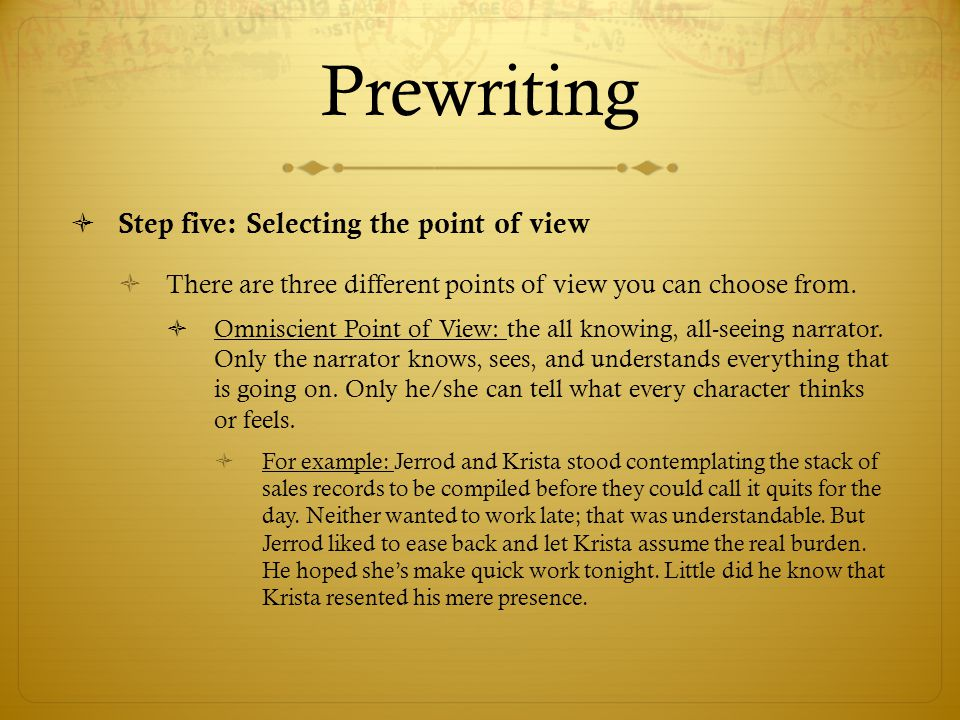 Prewriting Step five: Selecting the point of view