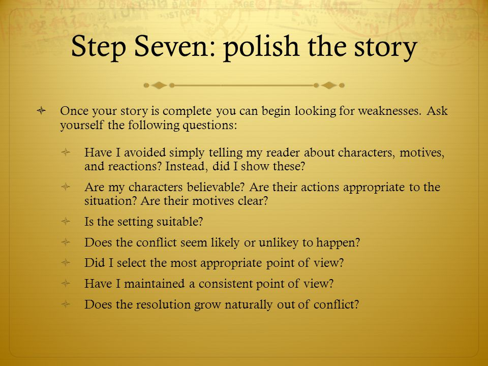 Step Seven: polish the story