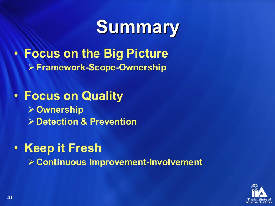 Summary Focus on the Big Picture Focus on Quality Keep it Fresh