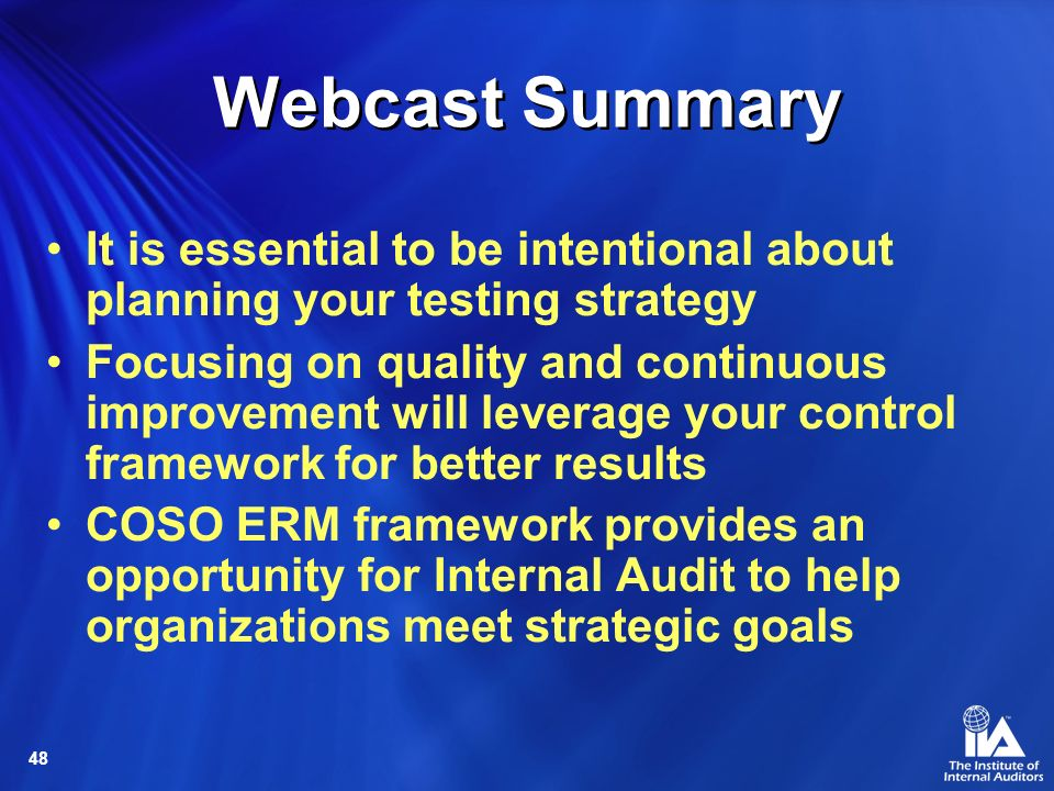 Webcast Summary It is essential to be intentional about planning your testing strategy.