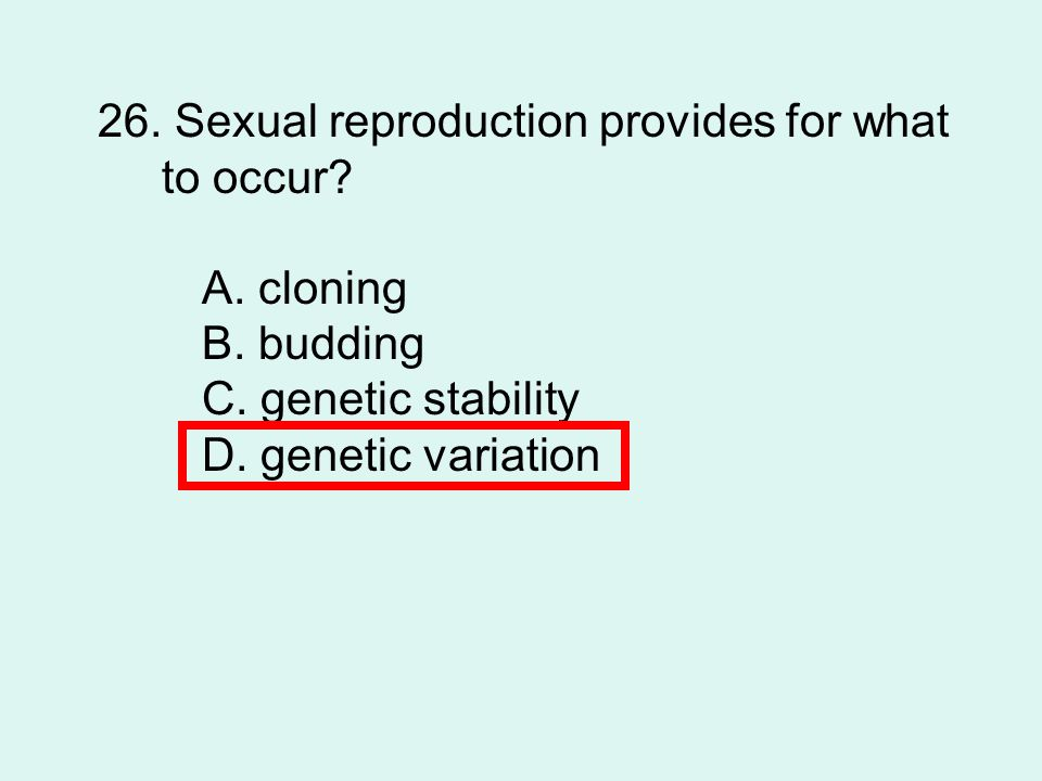 26. Sexual reproduction provides for what