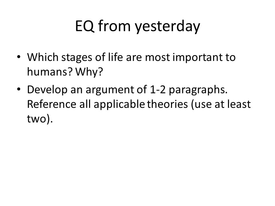 EQ from yesterday Which stages of life are most important to humans Why