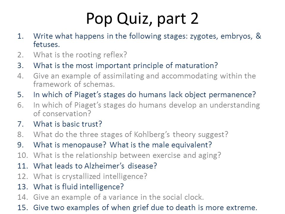 Pop Quiz, part 2 Write what happens in the following stages: zygotes, embryos, & fetuses. What is the rooting reflex