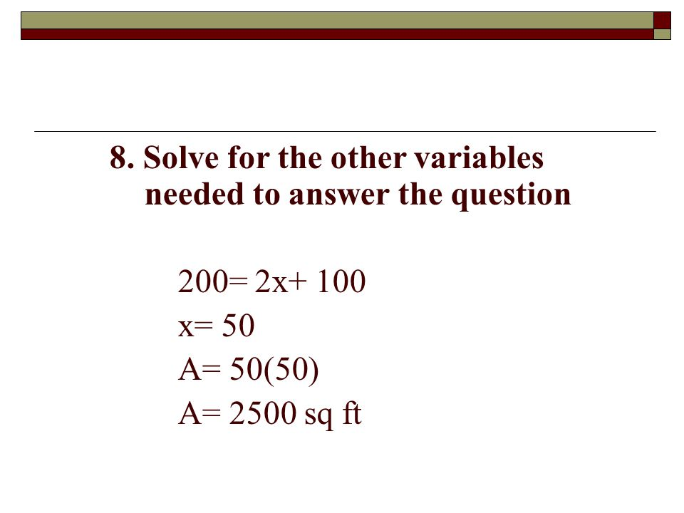 8. Solve for the other variables needed to answer the question
