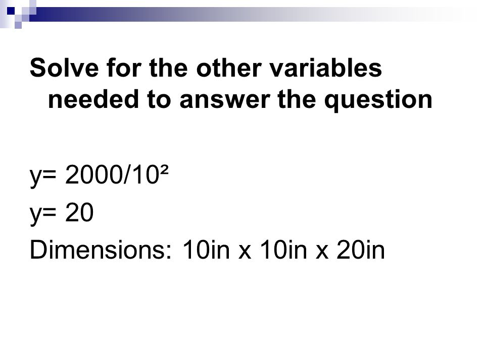 Solve for the other variables needed to answer the question