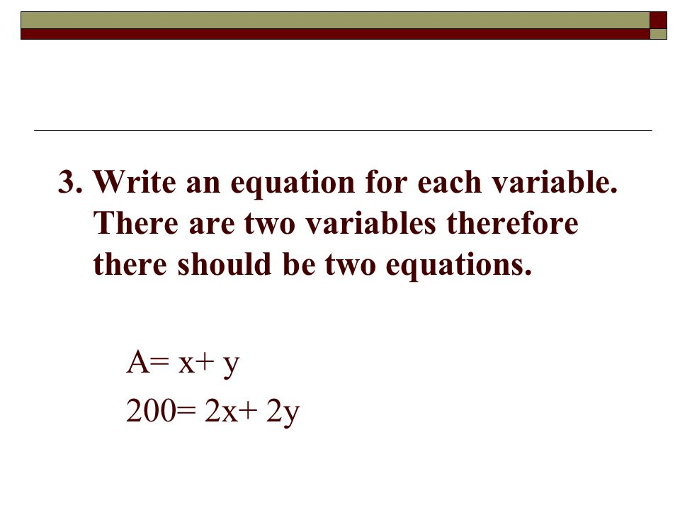 3. Write an equation for each variable