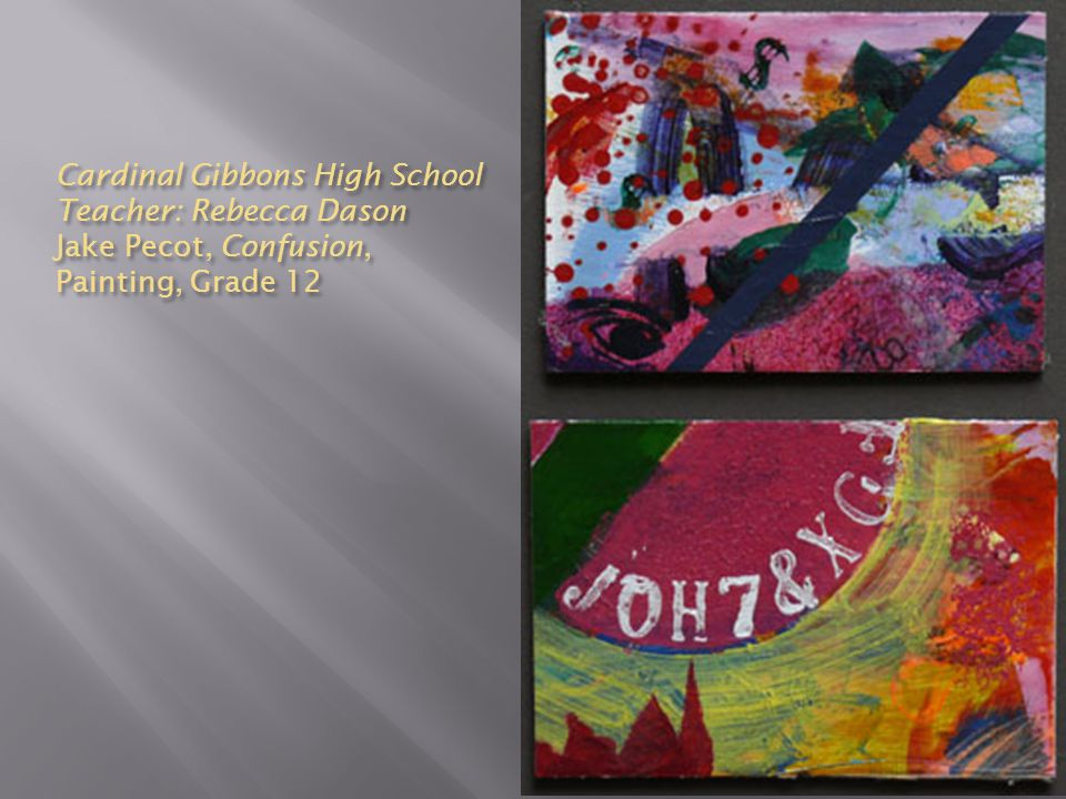 Cardinal Gibbons High School Teacher: Rebecca Dason Jake Pecot, Confusion, Painting, Grade 12
