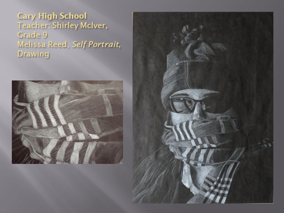 Cary High School Teacher: Shirley McIver, Grade 9 Melissa Reed, Self Portrait, Drawing
