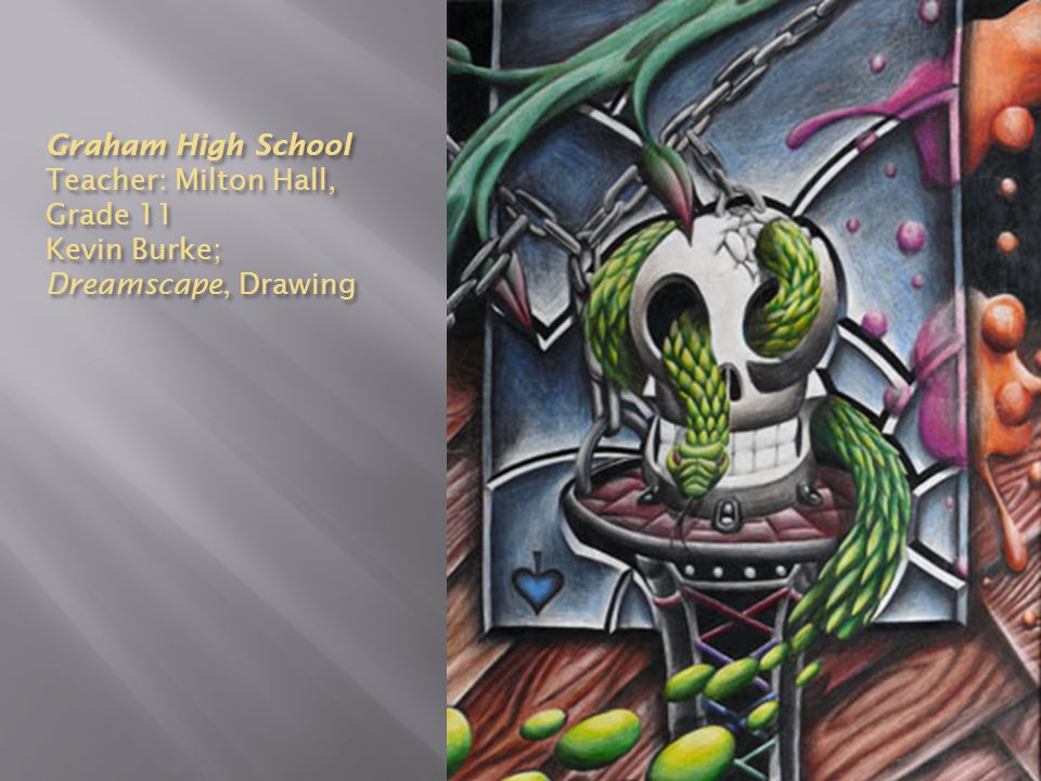 Graham High School Teacher: Milton Hall, Grade 11 Kevin Burke; Dreamscape, Drawing