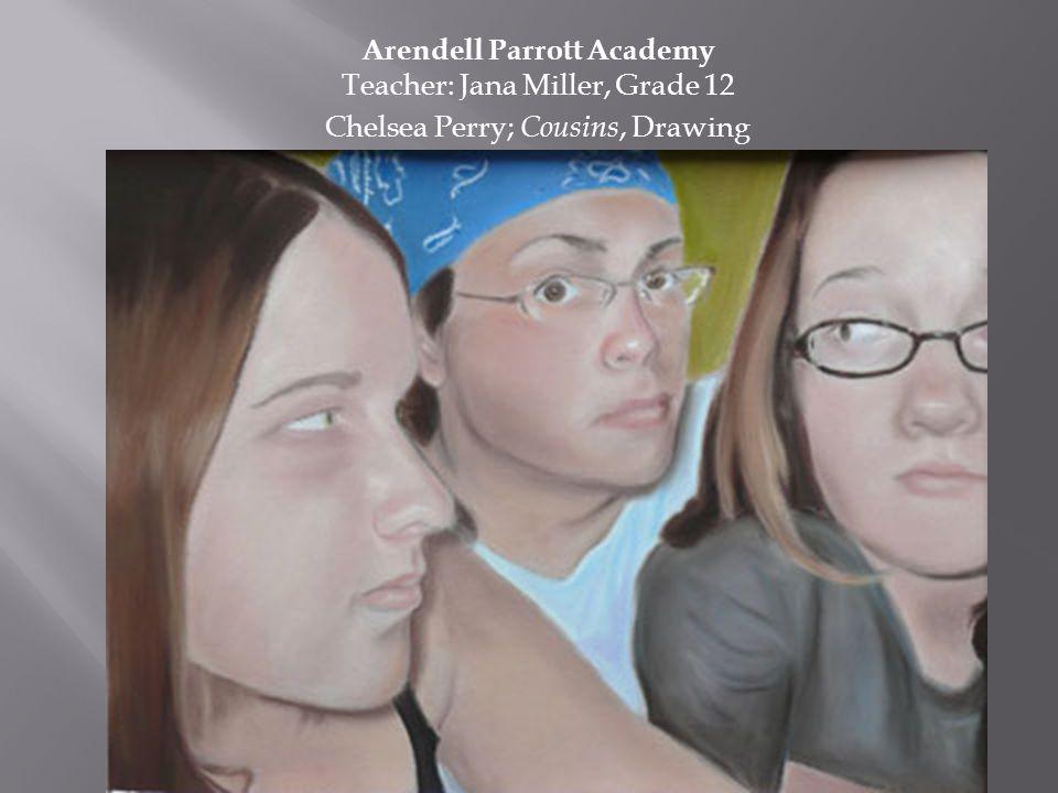 Arendell Parrott Academy Teacher: Jana Miller, Grade 12