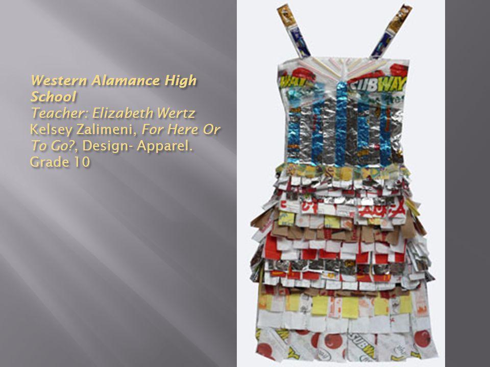 Western Alamance High School Teacher: Elizabeth Wertz Kelsey Zalimeni, For Here Or To Go , Design- Apparel.