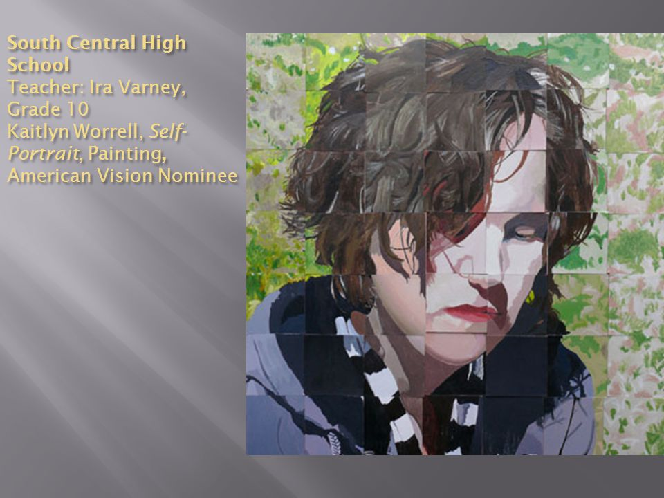 South Central High School Teacher: Ira Varney, Grade 10 Kaitlyn Worrell, Self-Portrait, Painting, American Vision Nominee