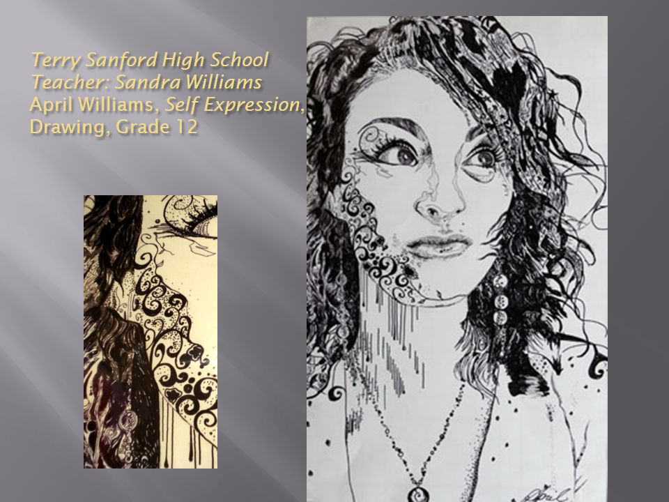 Terry Sanford High School Teacher: Sandra Williams April Williams, Self Expression, Drawing, Grade 12