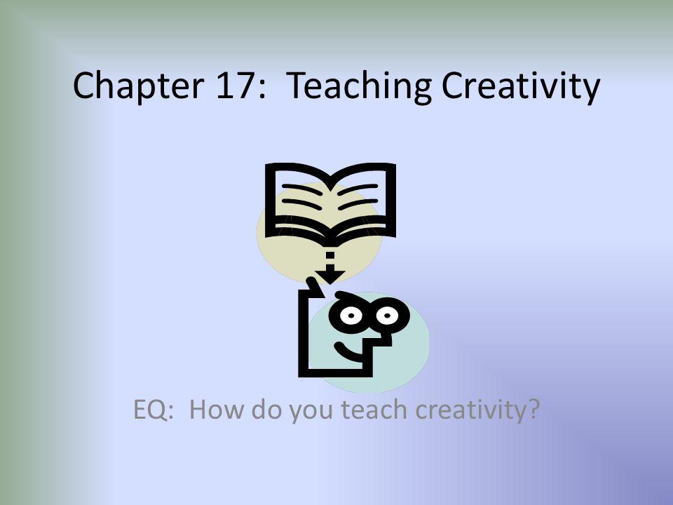 Chapter 17: Teaching Creativity