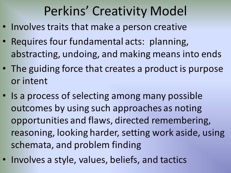 Perkins' Creativity Model