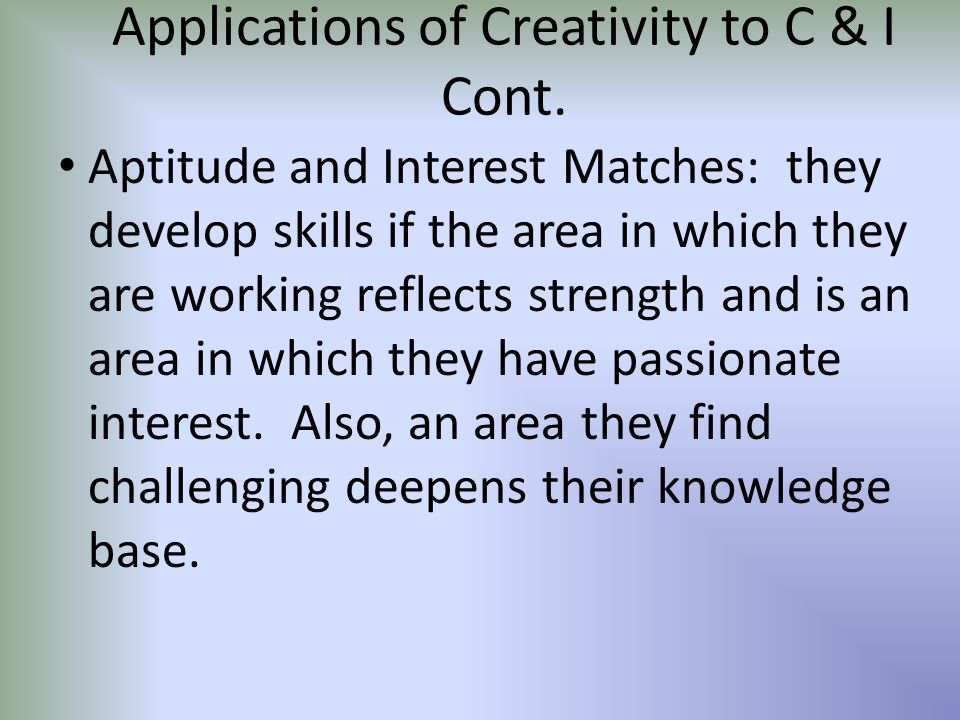 Applications of Creativity to C & I Cont.