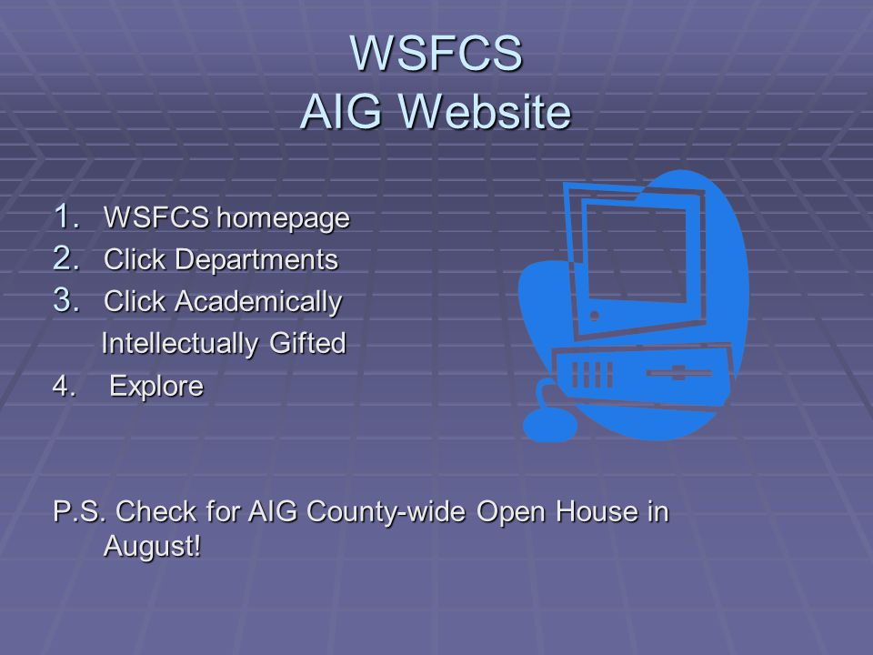 WSFCS AIG Website WSFCS homepage Click Departments Click Academically