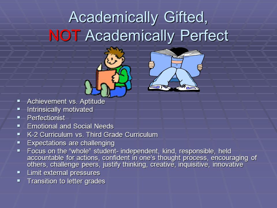 Academically Gifted, NOT Academically Perfect