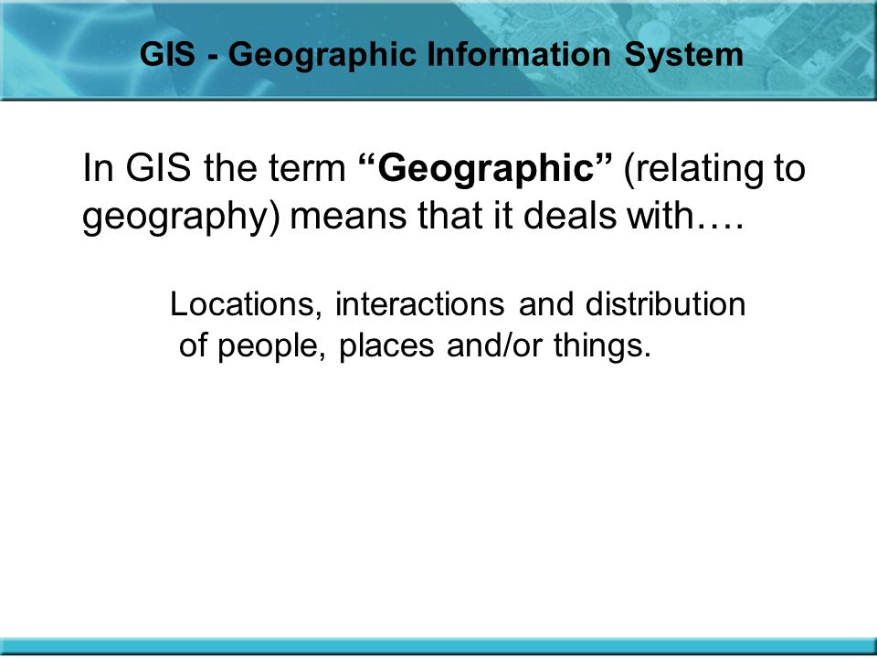 GIS - Geographic Information System