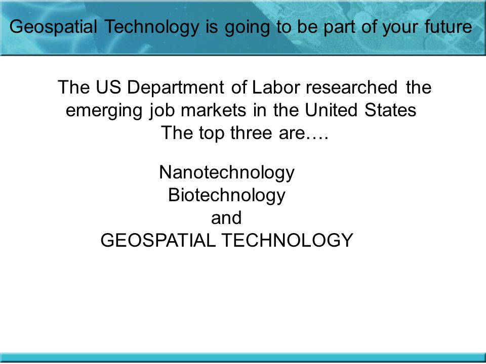 Geospatial Technology is going to be part of your future