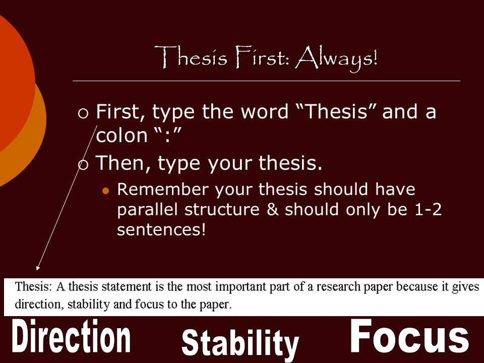 Thesis First: Always! Direction Focus Stability