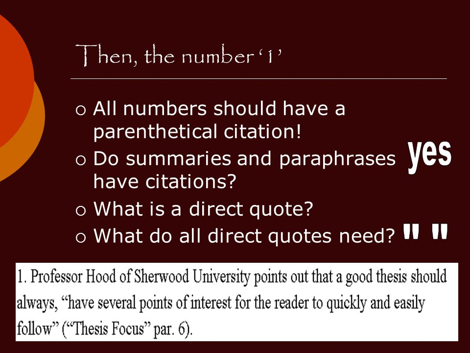 Then, the number '1' All numbers should have a parenthetical citation! Do summaries and paraphrases have citations