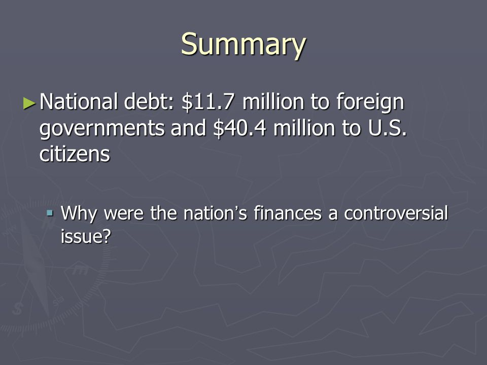 Summary National debt: $11.7 million to foreign governments and $40.4 million to U.S. citizens.