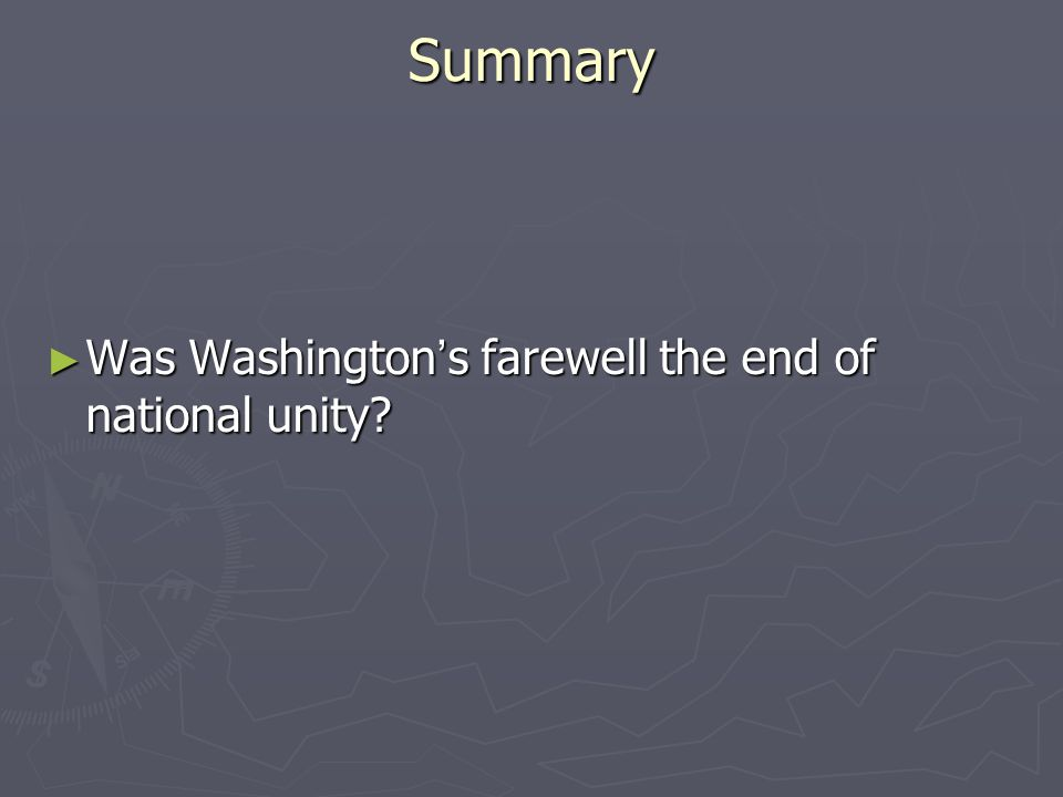 Summary Was Washington's farewell the end of national unity