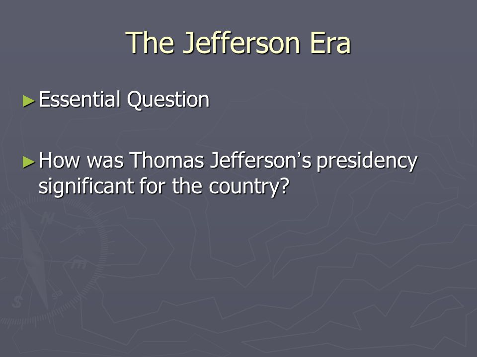 The Jefferson Era Essential Question