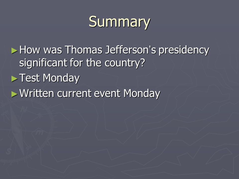 Summary How was Thomas Jefferson's presidency significant for the country.