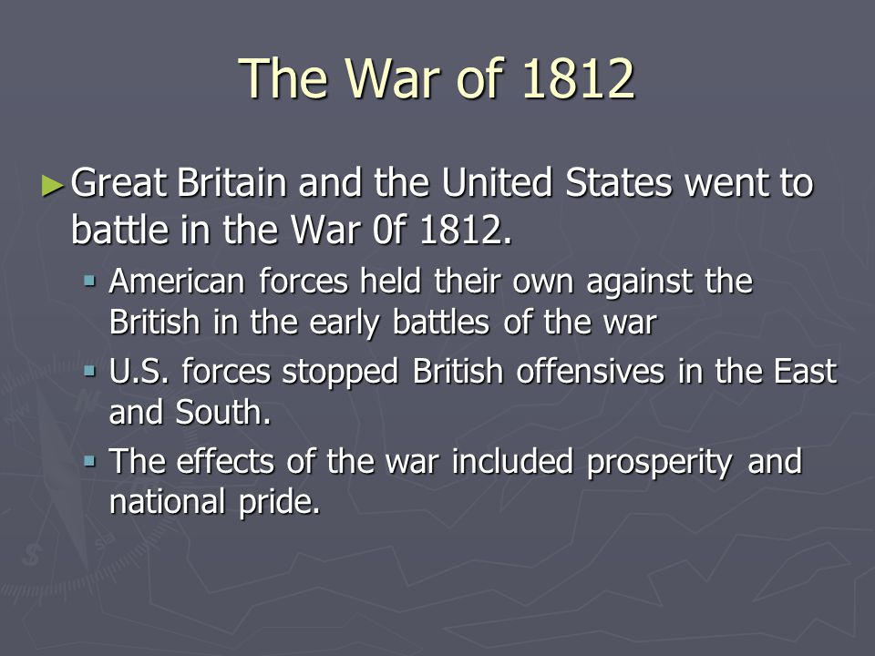 The War of 1812 Great Britain and the United States went to battle in the War 0f 1812.