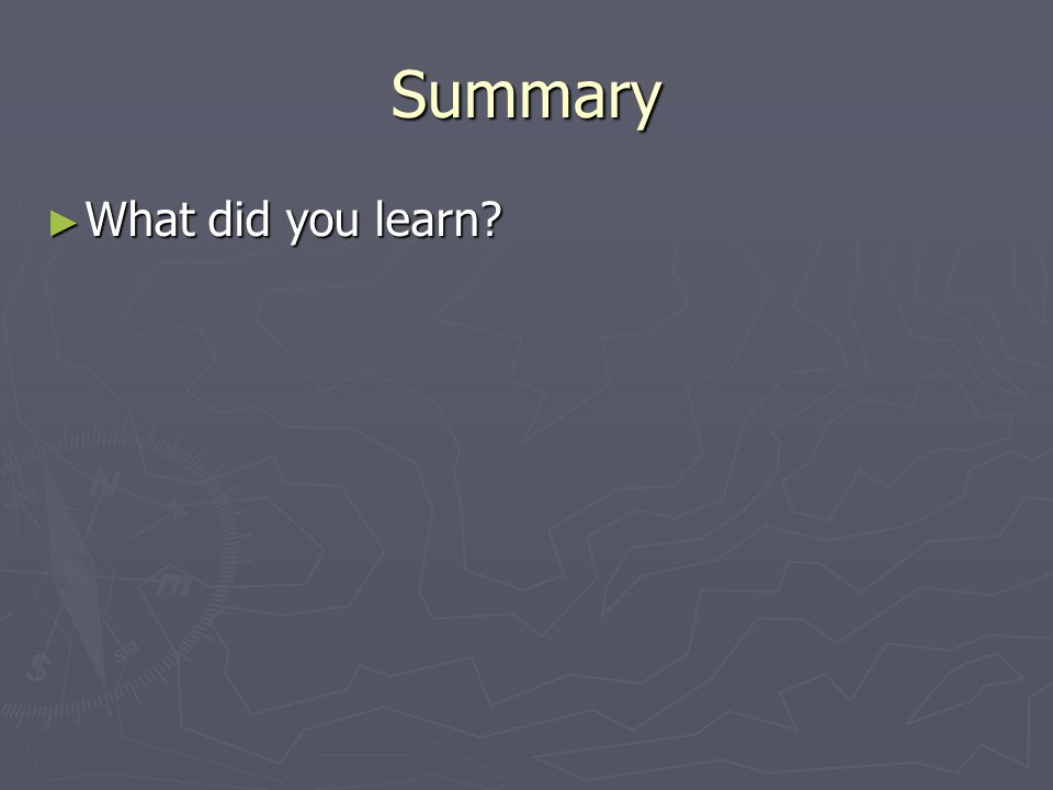 Summary What did you learn