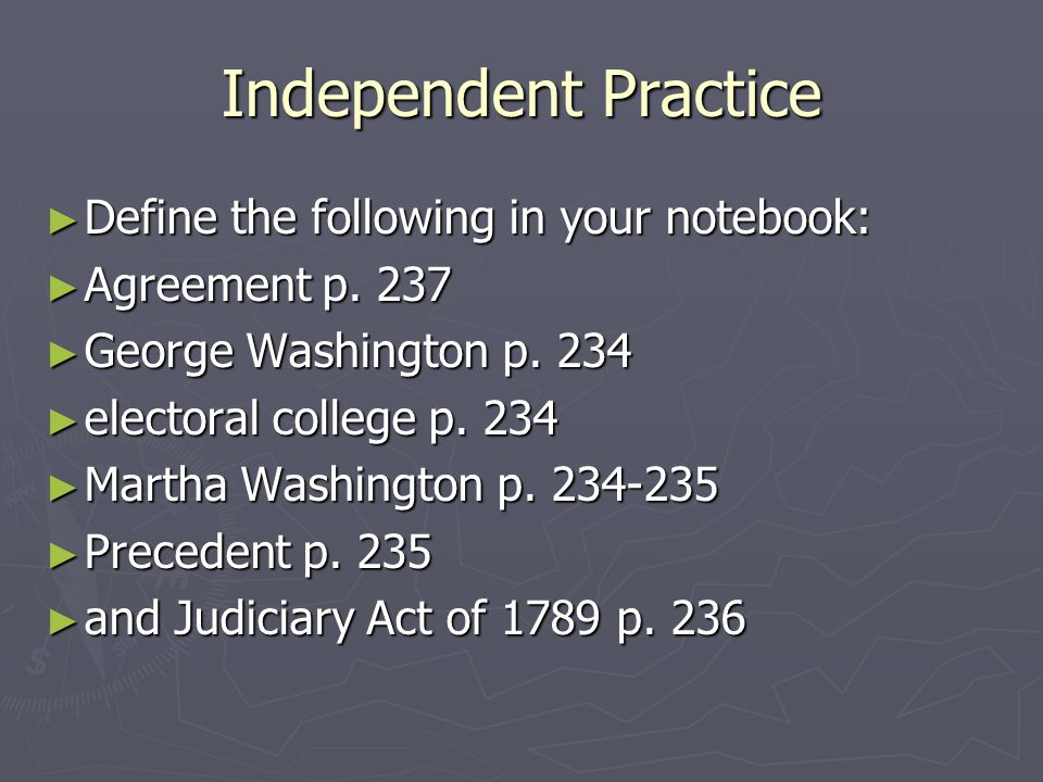 Independent Practice Define the following in your notebook: