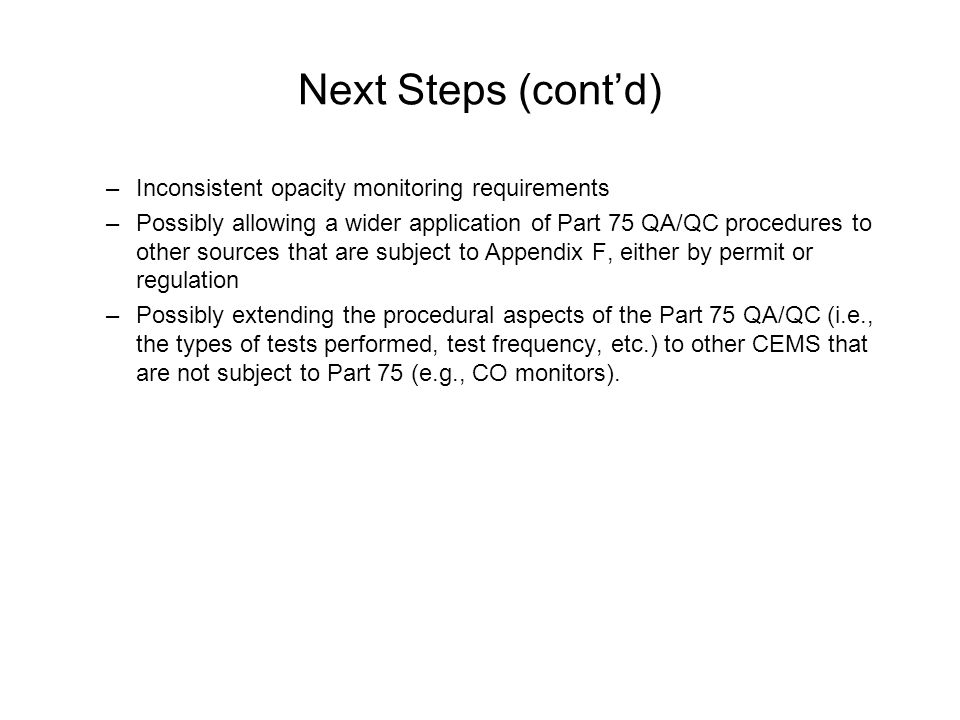Next Steps (cont'd) Inconsistent opacity monitoring requirements