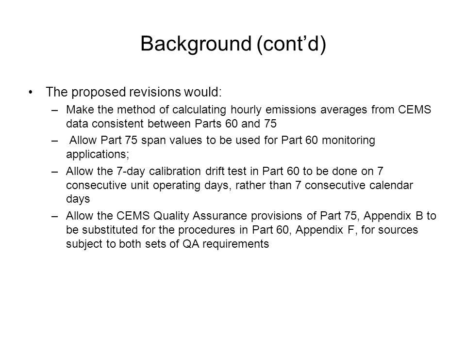 Background (cont'd) The proposed revisions would: