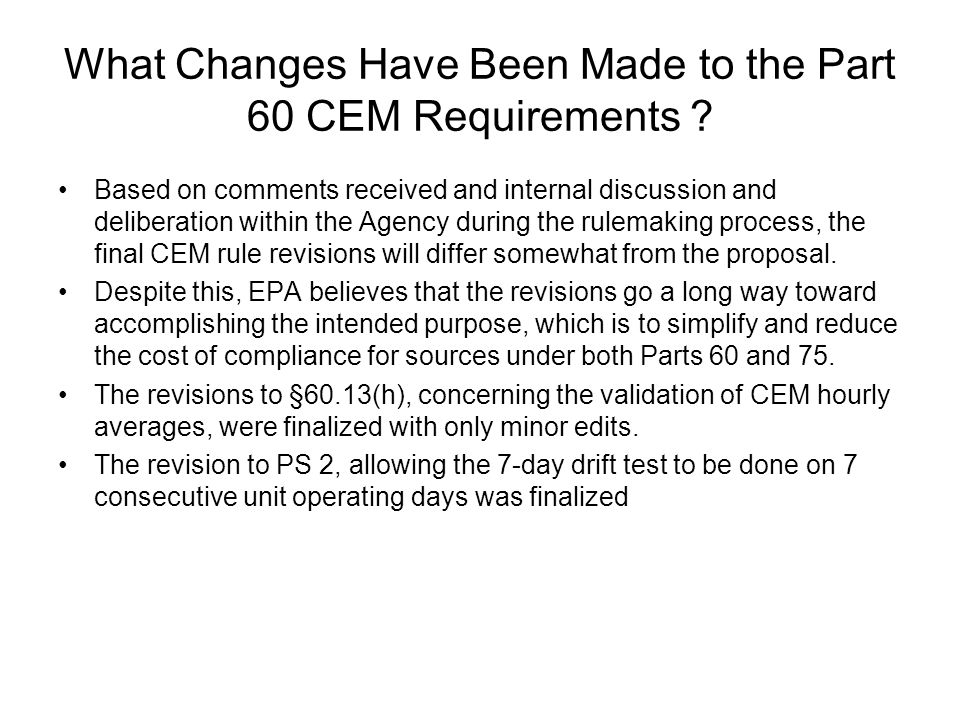What Changes Have Been Made to the Part 60 CEM Requirements