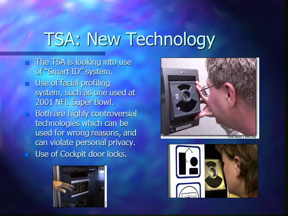 TSA: New Technology The TSA is looking into use of Smart ID system.