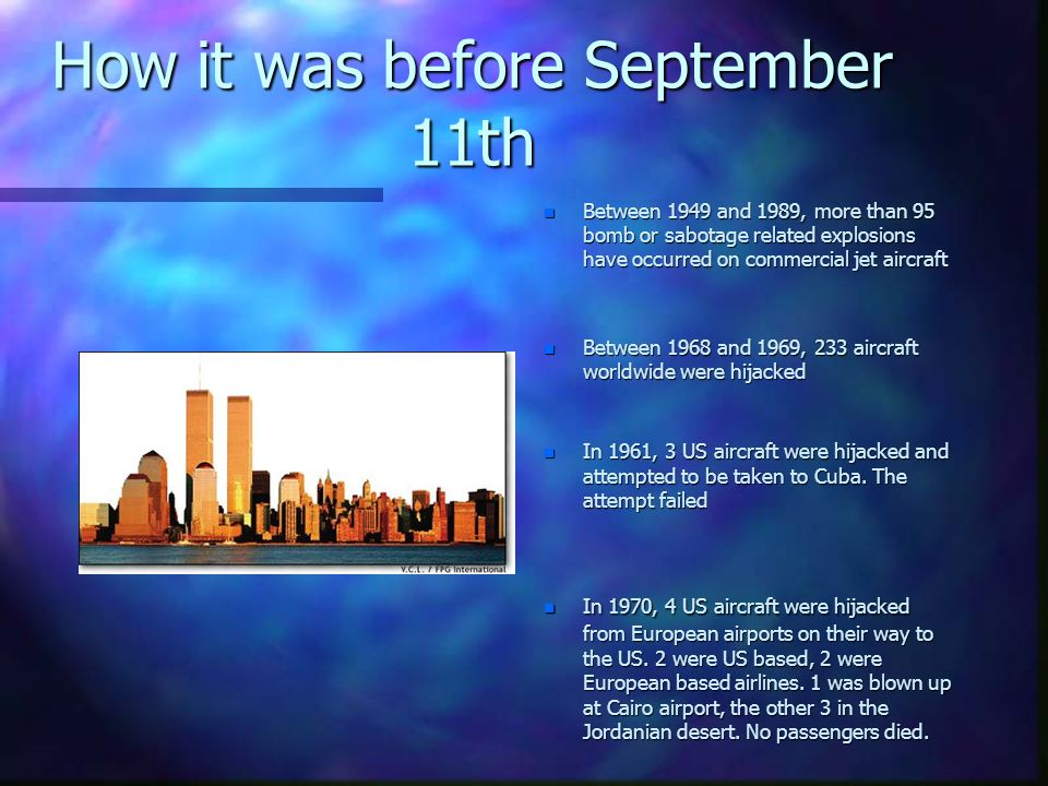 How it was before September 11th