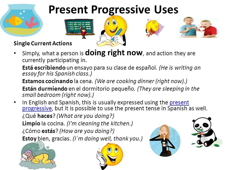Present Progressive Uses