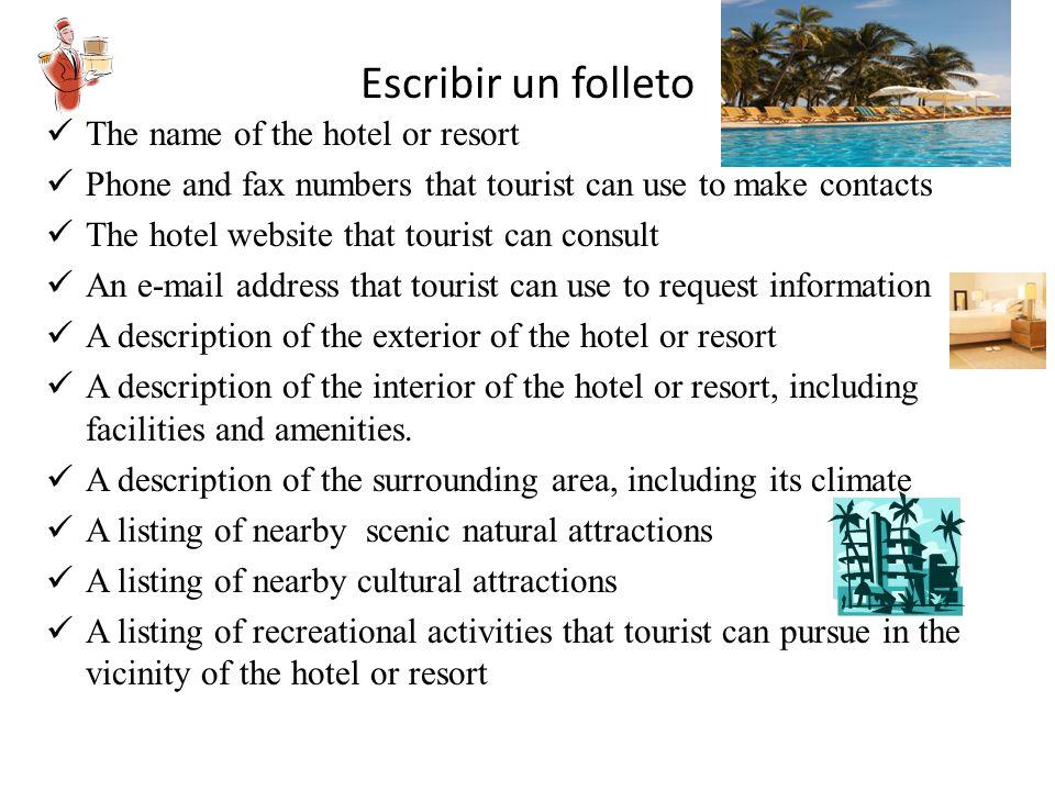Escribir un folleto The name of the hotel or resort