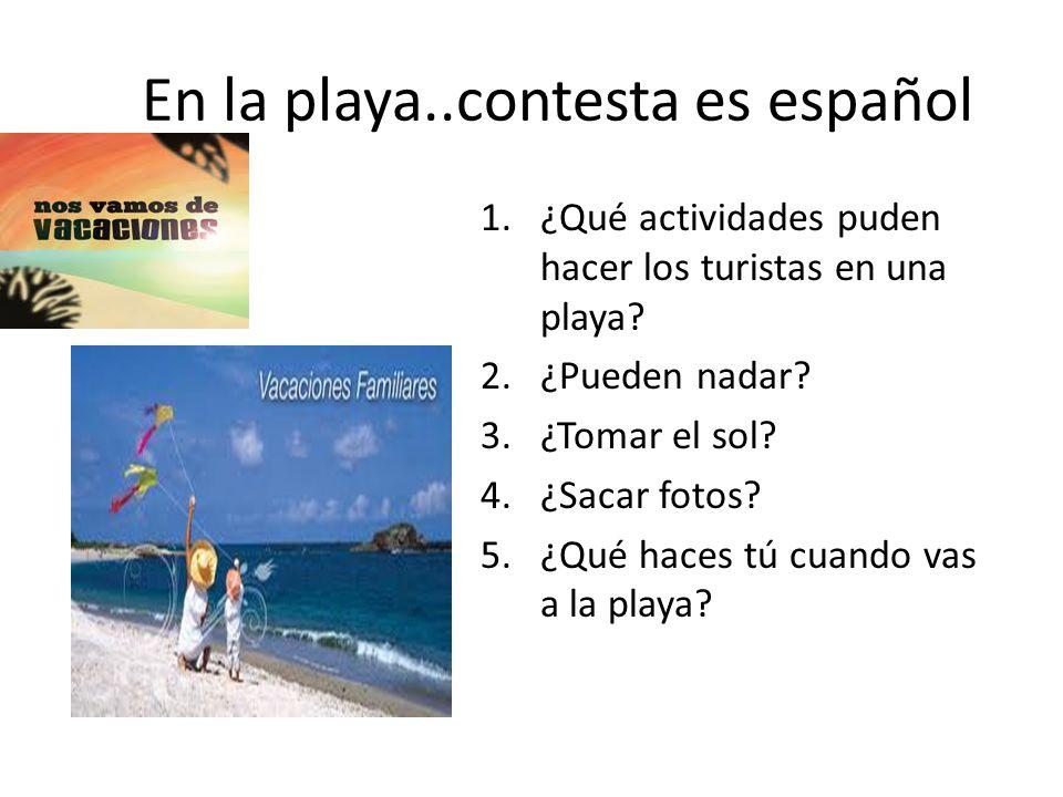 En la playa..contesta es español
